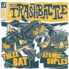 Atomic Suplex & Theee Bat Trash Battle 7 inch EP